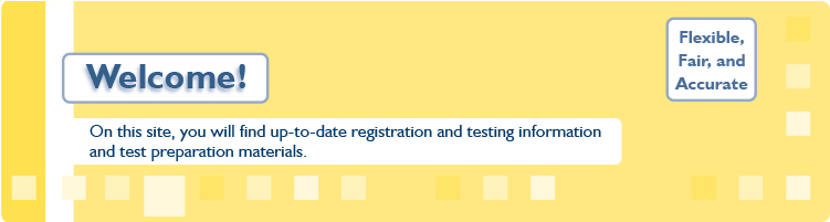 On this site, you will find up-to-date registration and testing information, and test preparation materials.